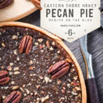 This honey pecan pie recipe was developed and lovingly made by my friend Joyce.