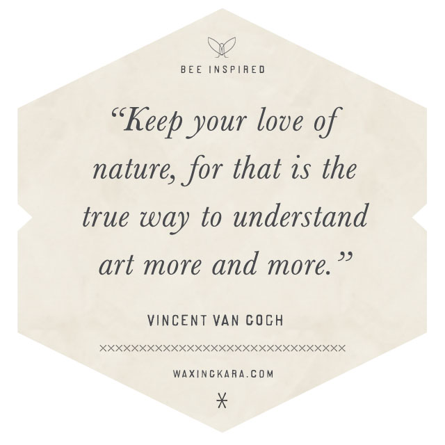 Keep your love of nature, for that is the true way to understand art more and more. --Vincent Van Gough Valentine Quote