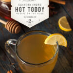 Eastern Shore Hot Toddy if you are feeling under the weather take a virtual trip to the Chesapeake bay.