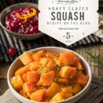 Honey Glazed Honey Roasted Butternut Squash as a side dish, to top a salad or enjoy it for dinner.