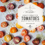 Honey roasted cherry tomatoes add depth to salads and pasta dishes to enjoy for lunch or dinner and take only minutes to make.