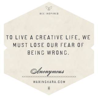 To live a creative life, we must lose our fear of being wrong. --Anonymous