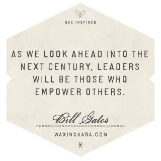 As we look ahead into the next century, leaders will be those who empower others. --Bill Gates