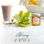 honey and fig smoothie tall pin