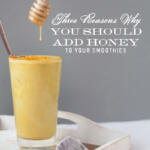 3 reasons to add honey to your smoothies tall pin