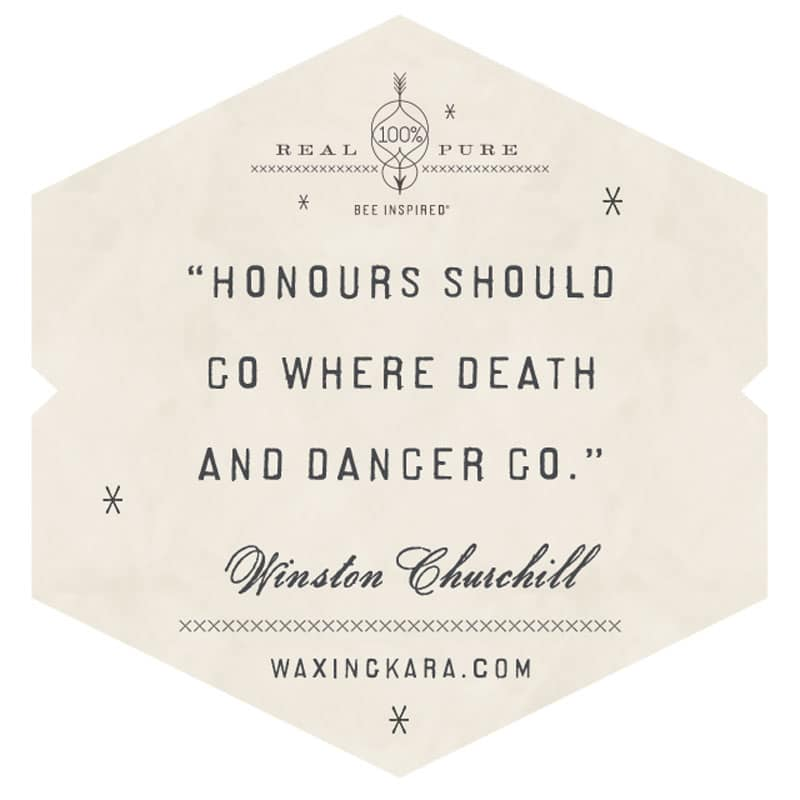 Honours should go where death and danger go. Winston Churchill