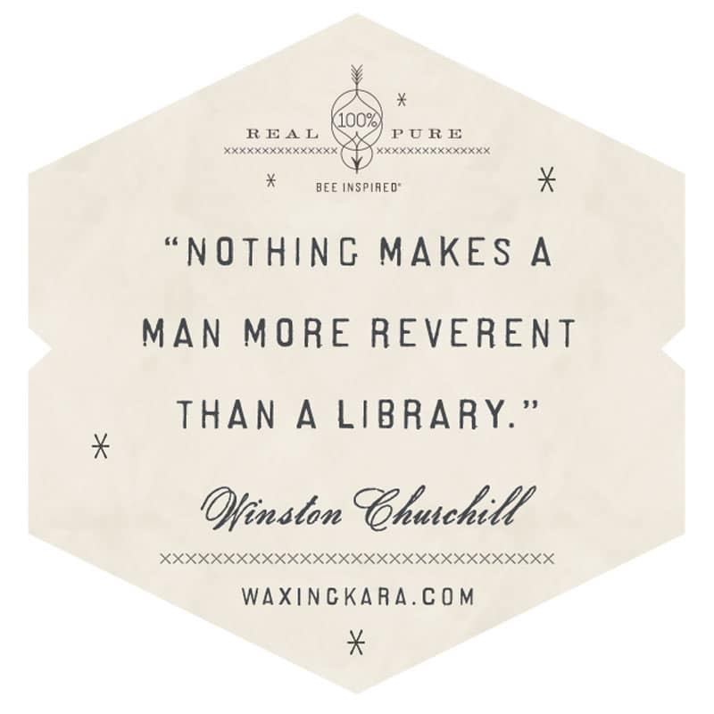 Nothing makes a man more reverent than a library.